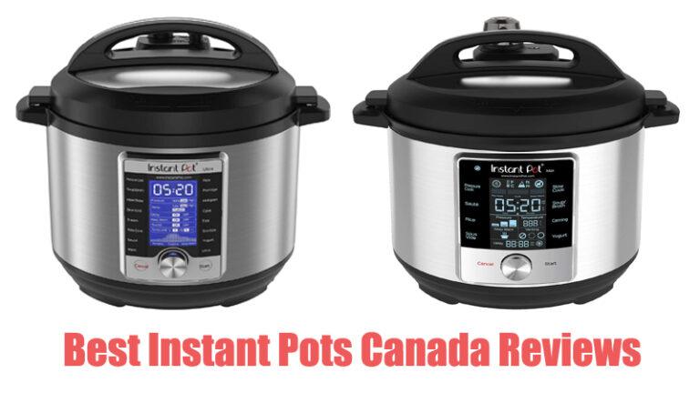 Best Instant Pots Canada Reviews